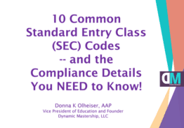 Ten most Common SEC (Standard Entry Class) Codes and the Compliance Details You NEED to Know!